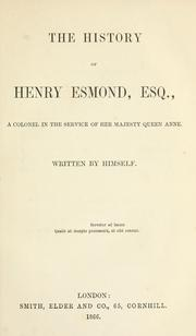Cover of: The history of Henry Esmond, esq., a colonel in the service of Her Majesty, Queen Anne: Written by himself.