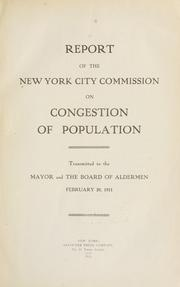 Cover of: Report of the New York City Commission on Congestion of Population. | New York (N.Y.). Commission on Congestion of Population.