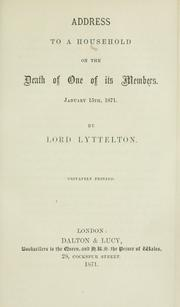 Cover of: Address to a household on the death of on of its members, January 15th, 1871 | Lyttelton, George William Lyttelton Baron