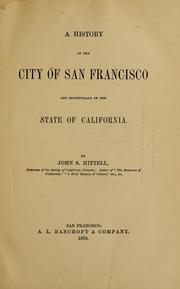 Cover of: A  history of the city of San Francisco | John S. Hittell
