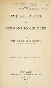 Cover of: The Wicket-gate; Or, Sermons to Children