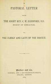 Cover of: A pastoral letter from the Right Rev. C.W. Sandford, D.D., Bishop of Gibraltar, to the clergy and laity of the diocese. | Church of England. Diocese of Gibraltar. Bishop (1874-1903 : Sandford)