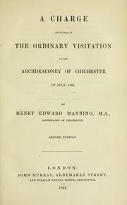 Cover of: A charge delivered at the ordinary visitation of the archdeaconry of Chichester in July, 1843