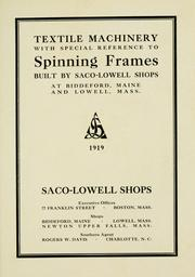 Cover of: Textile machinery with special reference to spinning frames | Saco-Lowell Shops.