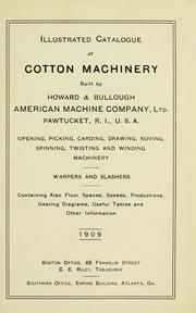 Cover of: Illustrated catalogue of cotton machinery built by Howard & Bullough American Machine Company, Ltd., Pawtucket, R.I., U.S.A. |