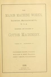 Cover of: The Mason Machine Works, Taunton, Massachusetts, U.S.A., inventors and builders of cotton machinery by Mason Machine Works (Taunton, Mass.)