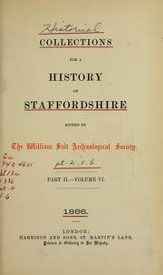 Collections for a history of Staffordshire. Volume VI Part 2 by Staffordshire Record Society.