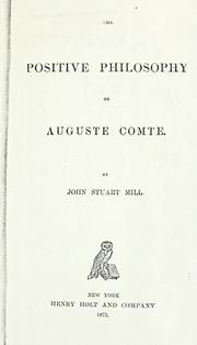 Cover of: The positive philosophy of Auguste Comte