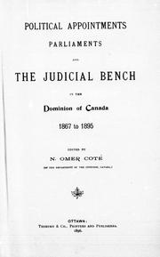 Cover of: Political appointments, parliaments and the judicial bench in the Dominion of Canada, 1867 to 1895 |