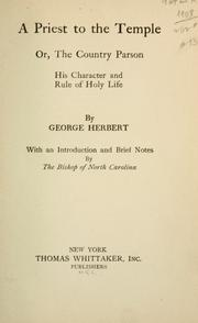 Cover of: A priest to the temple: or, The country parson's character, and rule of holy life