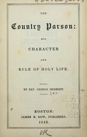 Cover of: The country parson: his character and rule of holy life