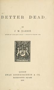 Cover of: Better dead. | J. M. Barrie