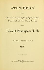 Cover of: Annual reports of the selectmen, treasurer, highway agents, auditors, board of education and library trustees of the Town of Newington, N.H. for the year ending .. by Newington (N.H. : Town)