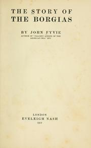 The Story of the Borgias by John Fyvie