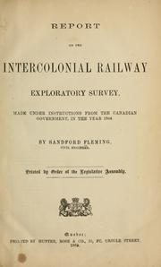 Report on the Intercolonial Railway exploratory survey by Fleming, Sandford Sir