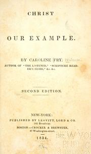 Cover of: Christ our example | Caroline Fry Wilson