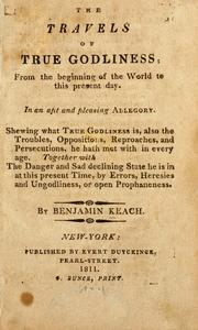 Cover of: The travels of true godliness, from the beginning of the world to this present day
