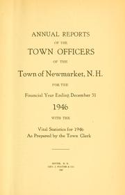 Cover of: Reports of the selectmen and town treasurer and the superintendent of public schools of the Town of Newmarket, for the year .. | Newmarket (N.H. : Town)