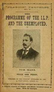 The programme of the I.L.P. and the unemployed by Mann, Tom