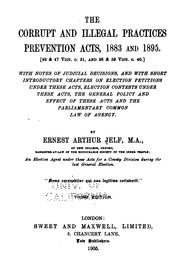 Cover of: The corrupt and illegal practices preventions acts, 1883 and 1895