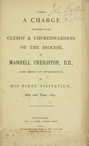 Cover of: A charge delivered to the clergy & churchwardens of the diocese | Church of England. Diocese of Peterborough. Bishop (1890-1897 : Creighton)