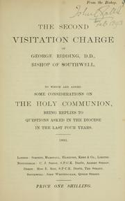 The second visitation charge of George Ridding, D.D., Bishop of Southwell by Church of England. Diocese of Southwell. Bishop (1884-1904 : Ridding)