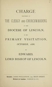Cover of: Charge delivered to the clergy and churchwardens of the Diocese of Lincoln | Church of England. Diocese of Lincoln. Bishop (1885-1910 : King)