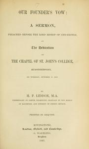 Cover of: Our founder's vow: a sermon, preached before the Lord Bishop of Chichester, at the dedication of the Chapel of St. John's College, Hurstpierpoint, on Tuesday, October 17, 1865