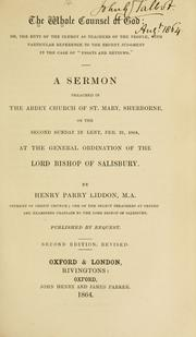 "Cover of: The whole counsel of God, or, The duty of the clergy as teachers of the people: with particular reference to the recent judgement in the case of ""essays and reviews"" : a sermon preached in the Abbey Church of St. Mary, Sherbourne, on the Second Sunday in Lent, Feb. 21, 1864 : at the general ordination of the Lord Bishop of Salisbury"