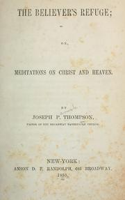Cover of: The believer's refuge; or, Meditations on Christ and heaven