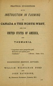 Cover of: Practical suggestions as to instruction in farming in Canada & the North-West and the United States of America, and Tasmania. | John Rathbone