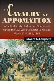 Cover of: The cavalry at Appomattox | Edward G. Longacre