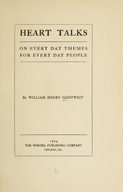 Cover of: Heart talks on every day themes for every day people | William Henry Geistweit