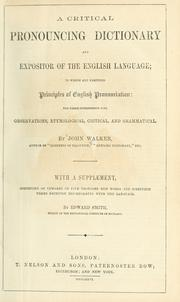 Critical pronouncing dictionary, and expositor of the English language by Walker, John