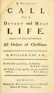 Cover of: A serious call to a devout and holy life: adapted to the state and condition of all orders of Christians