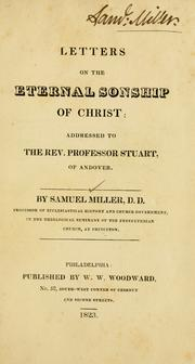 Cover of: Letters on the eternal sonship of Christ: addressed to the Rev. professor Stuart, of Andover.