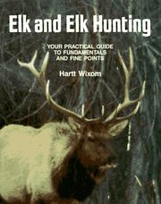 Cover of: Elk and elk hunting | Hartt Wixom