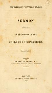 Cover of: The literary fountains healed: a sermon, preached in the chapel of the College of New Jersey, March 9th, 1823.