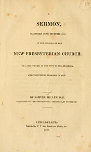 Cover of: A sermon delivered June seventh, 1823, at the opening of the New Presbyterian Church in Arch Street in the city of Philadelphia, for the public worship of God