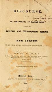 Cover of: A discourse, delivered in the chapel of Nassau-Hall, before the Literary and Philosophical Society of New Jersey, at its first annual-meeting, September 27, 1825