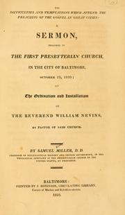 Cover of: The difficulties and temptations which attend the preaching of the gospel in great cities: a sermon, preached in ... Baltimore, Oct. 19, 1820, at the ordination and installation of Rev. William Nevin.