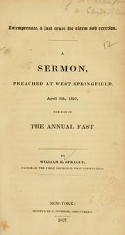 Cover of: Intemperance, a just cause for alarm and exertion: A sermon, preached at West Springfield, April 5th, 1827, the day of the annual fast