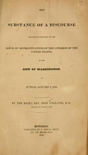 Cover of: The substance of a discourse, preached in the Hall of the House of Representatives of the Congress of the United States, in the City of Washington, on Sunday, January 8, 1826