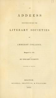 Cover of: An address delivered before the literary societies of Amherst College, August 25, 1835