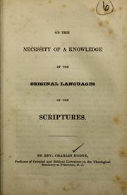 Cover of: On the necessity of a Knowledge of the original languages of the Scriptures. | Christoph Ernst Luthardt