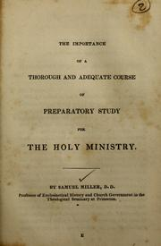 Cover of: The importance of a thorough and adequate course of preparatory study for the holy ministry