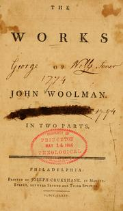 Cover of: The works of John Woolman: In two parts.