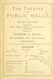 Cover of: The theatre and public halls of Worcester. |