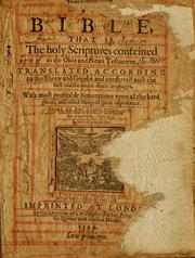 Cover of: The Bible, that is, the Holy Scriptures conteined in the Olde and Newe Testament by