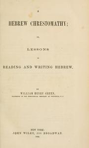 Cover of: A Hebrew chrestomathy, or, Lessons in reading and writing Hebrew